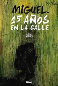 MIGUEL 15 AÑOS EN LA CALLE  Blog